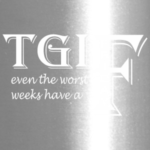 TGIF Even The Worst Weeks Have A Friday - Travel Mug