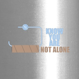 You are not alone toilet humor - Travel Mug