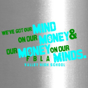 WE VE GOT OUR MIND ON OUR MONEY OUR MONEY ON OUR - Travel Mug