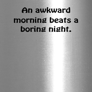 AWKWARD MORNING sex humor college - Travel Mug