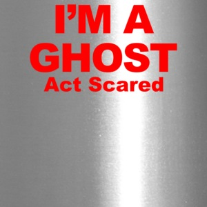 I'm A Ghost Act Scared - Travel Mug