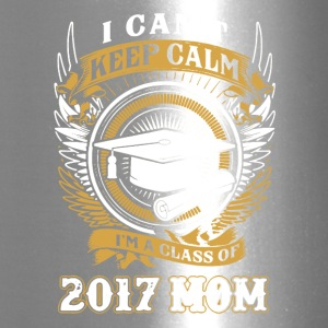 I'm A Class Of 2017 Mom Shirt - Travel Mug