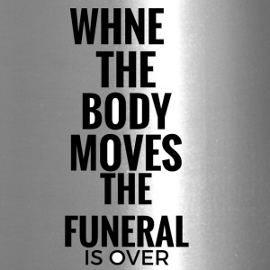 WHEN THE BODY MOVES - Travel Mug