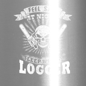 Sleep with a Logger T-Shirt - Travel Mug
