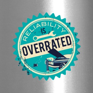 Reliability is overrated - Travel Mug