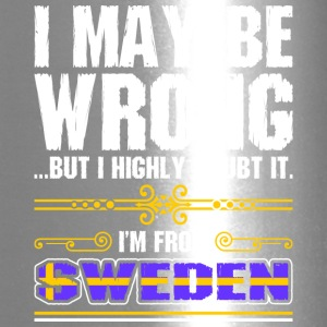 I May Be Wrong Im From Sweden - Travel Mug