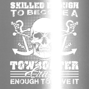 Skilled Enough To Become Towboater Shirt - Travel Mug
