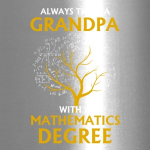 Always Trust A Grandpa With A Mathematics Degree - Travel Mug
