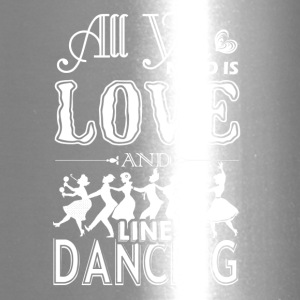 All You Need Is Love And Line Dancing Shirt - Travel Mug