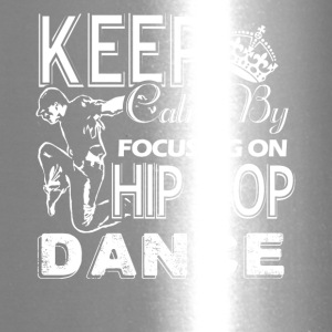 Focusing On Hip Hop Dance Shirt - Travel Mug