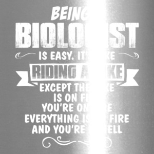 Being A Biologist T Shirt - Travel Mug
