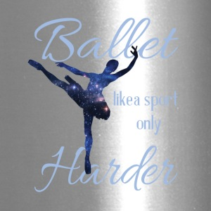 Ballet Like A Sport Only Harder T Shirt - Travel Mug