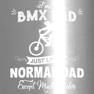 I'm A BMX Dad Just Like A Normal Dad T Shirt - Travel Mug