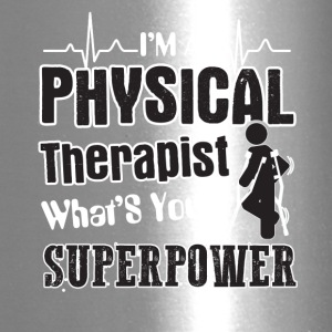 I'm A Physical Therapist What's Your Superpower - Travel Mug