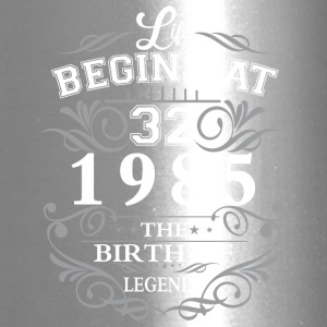 Life begins at 32 1985 The birth of legends - Travel Mug