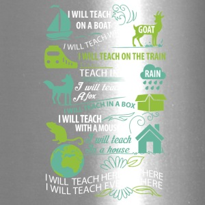 I will teach here or there and everywhere - Travel Mug