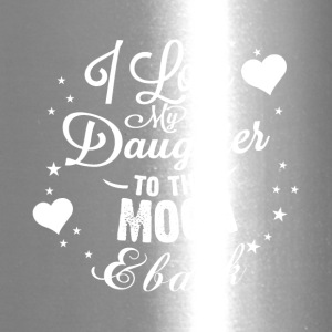 I love my daughter to the moon back - Travel Mug