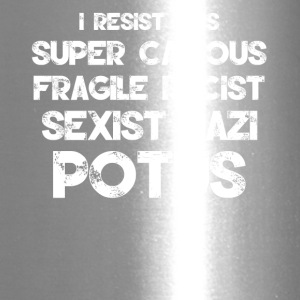 I resist this super callous fragile racist sexist - Travel Mug