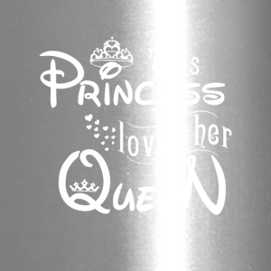 this princess loves her queen - Travel Mug