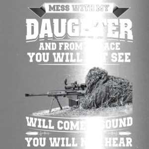 MESS WITH MY DAUGHTER - Travel Mug