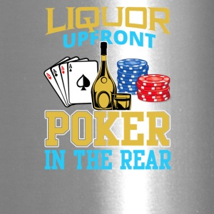 Liquor Upfront Poker in the Rear - Travel Mug