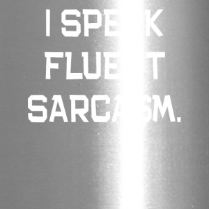 I Speak Fluent Sarcasm. - Travel Mug