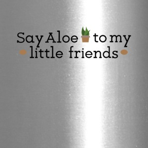 Say Aloe To My Little Friends Gardening Tee Shirt - Travel Mug
