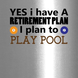 Yes I have A Retirement Plan I plan to play pool - Travel Mug