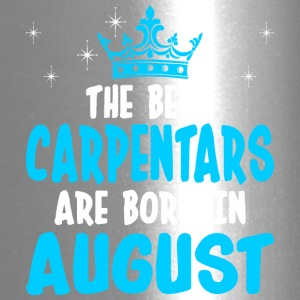 The Best Carpentars Are Born In August - Travel Mug