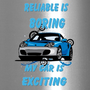 Reliable_is_boring_My_car_is_exciting - Travel Mug