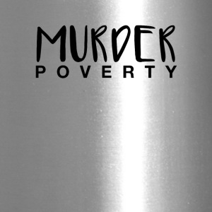 Murder Poverty! - Travel Mug