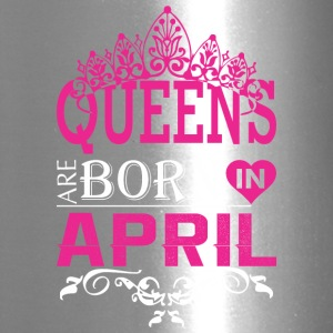 Queens Are Born In April - Travel Mug