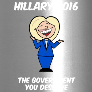 Hillary government you deserve - Travel Mug