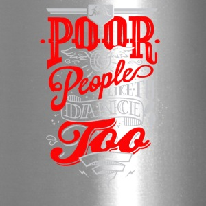 Poor people like to dance - Travel Mug