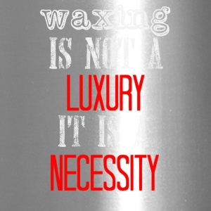 Waxing is not a luxury, it is a necessity - Travel Mug