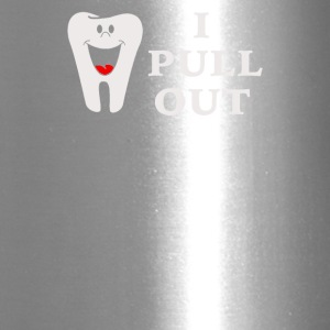 I Pull Out Tooth - Travel Mug