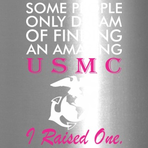 Some People Dream Amazing I Raised One - Travel Mug