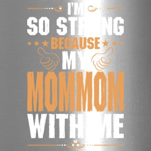Im So Strong Because My Mommom With Me - Travel Mug