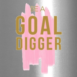 Be A Goal Digger - Travel Mug