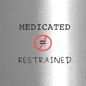 Medicated but not Restrained - Travel Mug