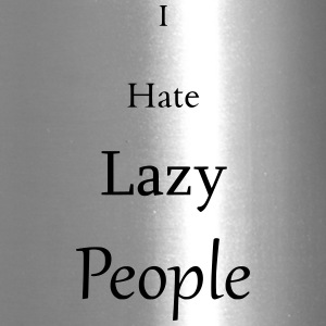 I Hate lazy People - Travel Mug