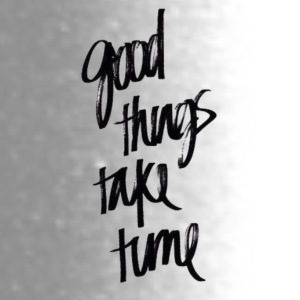 good things take time - Travel Mug