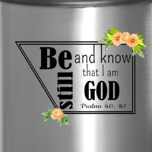 Be Still and know that i am God - Travel Mug