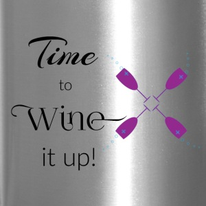 Wine It Up - Travel Mug