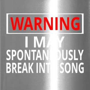 Warning: I May Spontaneously Break Into Song - Travel Mug