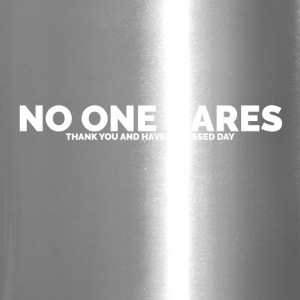 No One Cares (Thank You and Have a Blessed Day) - Travel Mug