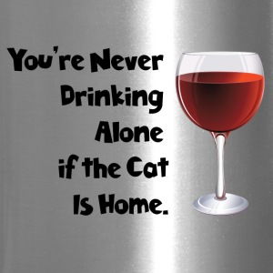 drinking alone cat, is not alone with the cat - Travel Mug