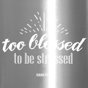 Too blessed to be stressed - Travel Mug