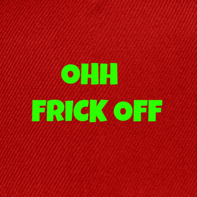 Ohh Frick Off Design