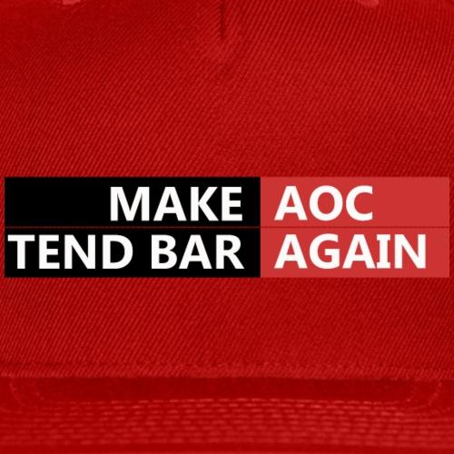 Make AOC Tend Bar Again - Snap-back Baseball Cap